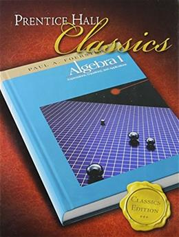 Algebra 1: Expressions, Equations, and Applications, by Foerster, Classics Edition, Grades 9-12 9780131657083