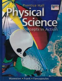 Physical Science: Concepts in Action, by Frank, 2nd Edition, Grades 9-12 9780131663053