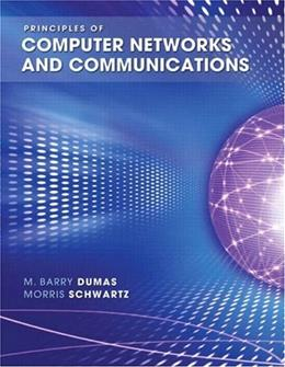 Principles of Computer Networks and Communications, by Dumas 9780131672642