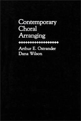 Contemporary Choral Arranging, by Ostrander 9780131697560