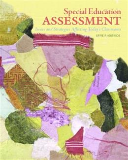 Special Education Assessment: Issues and Strategies Affecting Todays Classrooms, by Kritikos 9780131700642
