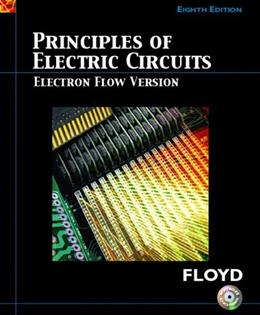 Principles of Electric Circuits: Electron Flow Version, by Floyd, 8th Edition 8 w/CD 9780131701786