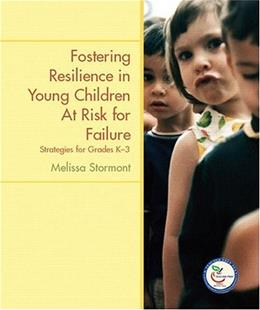 Fostering Resilience in Young Children at Risk for Failure: Strategies for Grades K-3, by Stormont 9780131706736