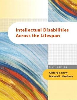 Intellectual Disablities Across the Lifespan, by Drew, 9th Edition 9780131707344
