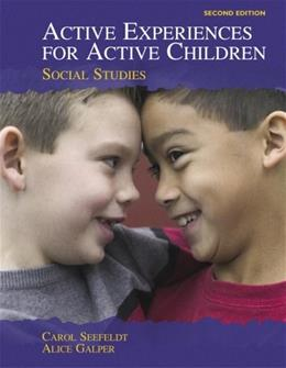 Active Experiences for Active Children: Social Studies, by Seefeldt, 2nd Edition 9780131707481