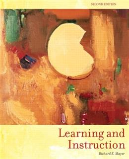 Learning and Instruction, by Mayer, 2nd Edition 9780131707719