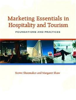 Marketing Essentials in Hospitality and Tourism: Foundations and Practices, by Shoemaker 9780131708273