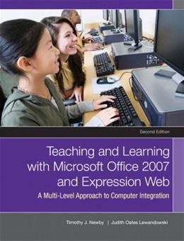 Teaching and Learning with Microsoft Office 2007 and Expression Web, by Newby, 2nd Edition 9780131710245