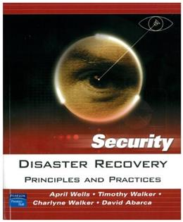Disaster Recovery: Principles and Practices, by Wells, WORKTEXT 9780131711273