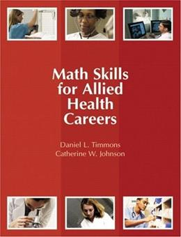 Math Skills for Allied Health Careers, by Timmons, Worktext 9780131713482