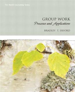 Group Work: Processes and Applications, by Erford 9780131714106