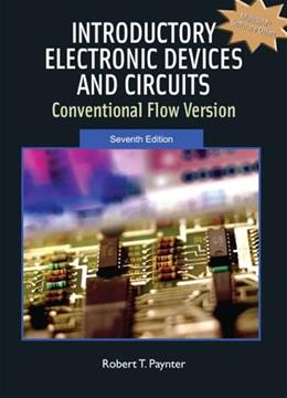 Introductory Electronic Devices and Circuits: Conventional Flow Version, by Paynter, 7th Edition 7 w/CD 9780131716414