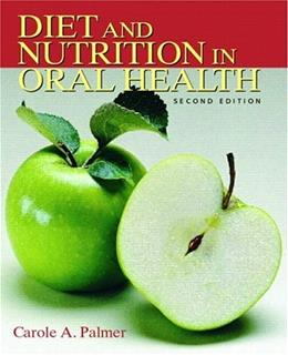 Diet and Nutrition in Oral Health, by Palmer, 2nd Edition 9780131717572