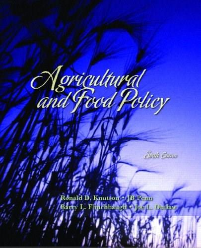 Agricultural and Food Policy, by Knutson, 6th Edition 9780131718739