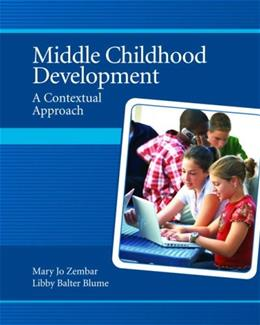 Middle Childhood Development: A Contextual Approach, by Zembar 9780131718814