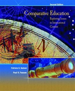 Comparative Education: Exploring Issues in International Context, by Kubow, 2nd Edition 9780131719804
