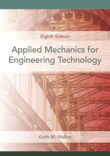 Applied Mechanics for Engineering Technology (8th Edition) 9780131721517