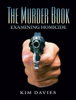 The Murder Book: Examining Homicide 1 9780131724013