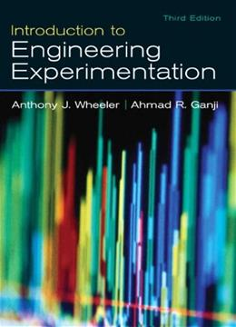 Introduction to Engineering Experimentation (3rd Edition) 9780131742765