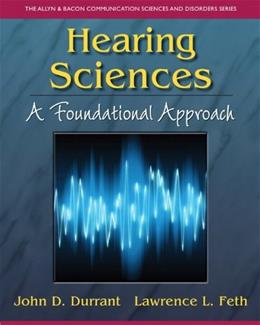 Hearing Sciences: A Foundational Approach, by Durrant 9780131747418
