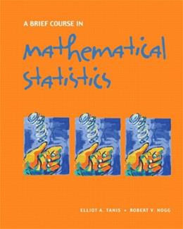 Brief Course in Mathematical Statistics, by Tanis 9780131751392