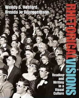 Rhetorical Visions: Reading and Writing in a Visual Culture, by Hesford 9780131773455