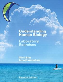 Understanding Human Biology, by Bres, 2nd Edition, Laboratory Exercises 9780131790094