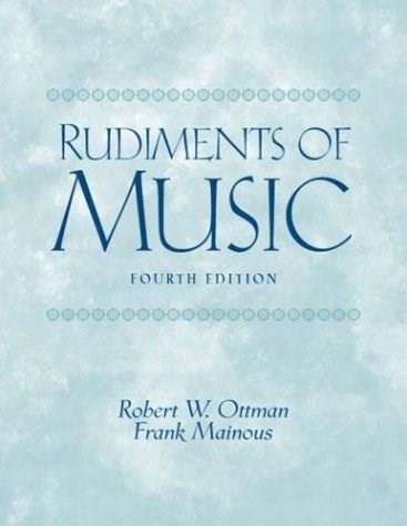 Rudiments of Music, by Ottman, 4th Edition, Worktext 9780131826557