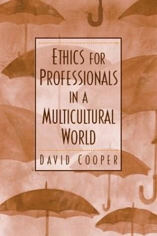 Ethics for Professionals in a Multicultural World, by Cooper 9780131830936