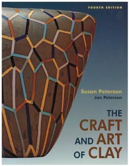 Craft and Art of Clay, by Peterson, 4th Ediiton 9780131844261