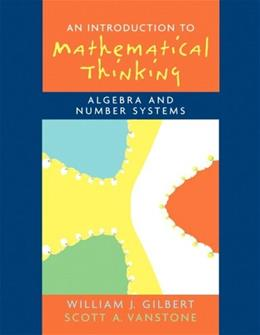 Introduction to Mathematical Thinking: Algebra and Number Systems 1 9780131848689