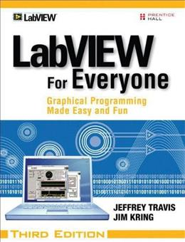 LabVIEW for Everyone: Graphical Programming Made Easy and Fun, by Travis, 3rd Edition 3 w/CD 9780131856721