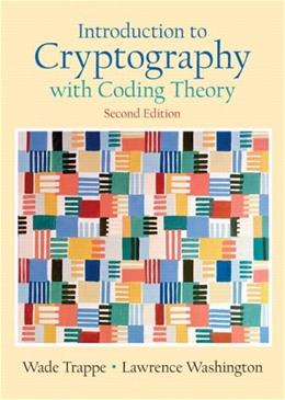 Introduction to Cryptography with Coding Theory (2nd Edition) 9780131862395