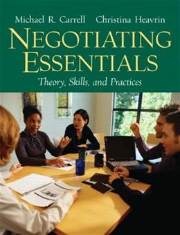 Negotiating Essentials: Theory, Skills, and Practices, by Carrell 9780131868663