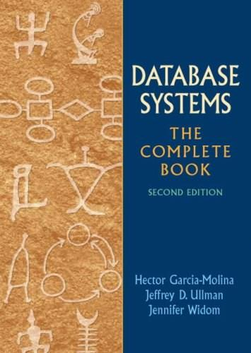 Database Systems: The Complete Book (2nd Edition) 9780131873254