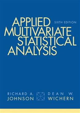 Applied Multivariate Statistical Analysis (6th Edition) 9780131877153