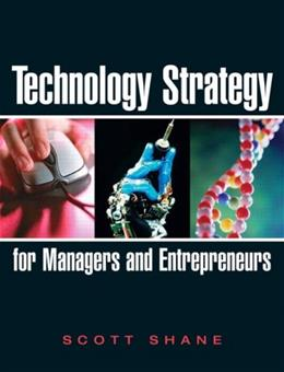 Technology Strategy for Managers and Entrepreneurs, by Shane 9780131879324