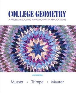 College Geometry: A Problem Solving Approach with Applications (2nd Edition) 9780131879690