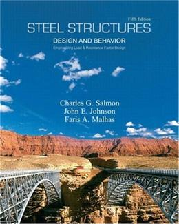 Steel Structures: Design and Behavior, by Salmon, 5th Edition 9780131885561
