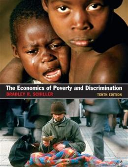 The Economics of Poverty and Discrimination 10 9780131889699