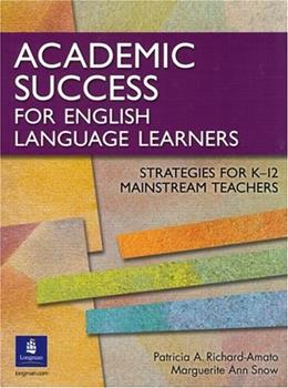 Academic Success for English Language Learners: Strategies for K-12 Mainstream Teachers, by Richard-Amato 9780131899100
