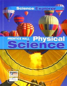Physical Science: Science Explorer, by Padilla, Grades 6-8 9780131901230