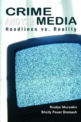 Crime and the Media: Headlines vs. Reality, by Muraskin 9780131921337