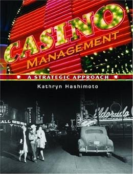 Casino Management: A Strategic Approach, by Hashimoto 9780131926721