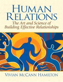 Human Relations: The Art and Science of Building Effective Relationships 1 9780131930643