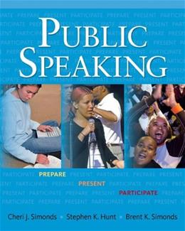 Public Speaking: Prepare, Present, Participate, by Simonds 9780131945586