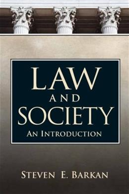 Law and Society: An Introduction, by Barkan 9780131946606