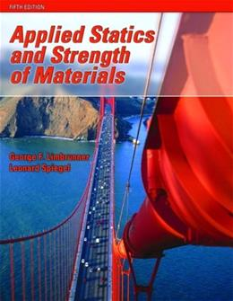 Applied Statics and Strength of Materials (5th Edition) 9780131946842