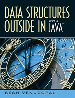 Data Structures Outside In with JAVA, by Venugopal 9780131986190