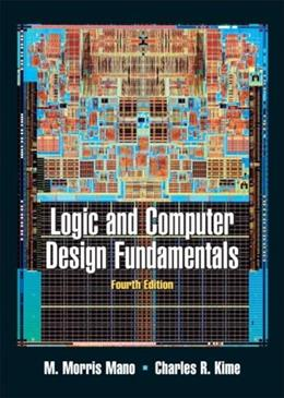 Logic and Computer Design Fundamentals, by Mano, 4th Edition 9780131989269